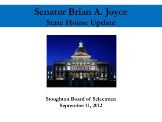 Senator Brian A. Joyce State House Update