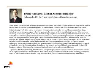 Brian Williams, Global Account Director Indianapolis, US ;   (317) 940-7065; brian.s.williams@us.pwc.com
