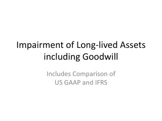 Impairment of Long-lived Assets including Goodwill
