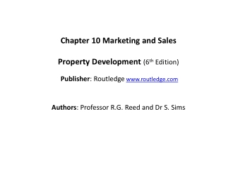 Chapter  10  Marketing  and Sales Property Development ( 6 th  Edition) Publisher :  Routledge www.routledge.com