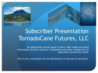 Subscriber Presentation TornadoCane Futures, LLC