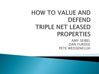 HOW TO VALUE AND DEFEND TRIPLE NET LEASED PROPERTIES