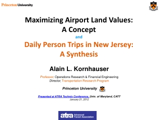 Maximizing Airport Land Values:  A Concept and Daily Person Trips in New Jersey: A  Synthesis