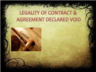 LEGALITY OF CONTRACT &  AGREEMENT DECLARED VOID