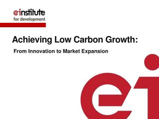 Achieving Low Carbon Growth :
