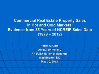 Commercial Real Estate Property Sales  in Hot and Cold Markets:  Evidence from 35 Years of NCREIF Sales Data (1978 – 20