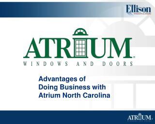 Advantages of  Doing Business with  Atrium North Carolina