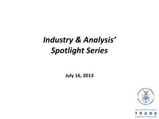 Industry & Analysis' Spotlight Series