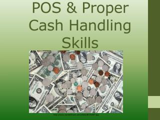 POS & Pro per  Cash Handling Skills