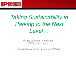 Taking Sustainability in Parking to the Next Level�