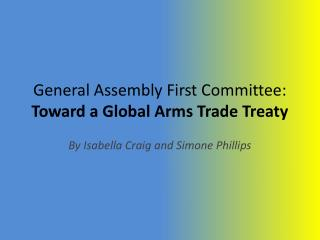 General Assembly First Committee:  Toward a Global Arms Trade Treaty