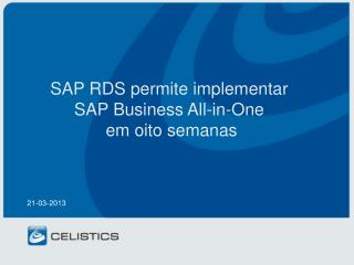 SAP RDS  permite implementar SAP Business All-in-One  em oito semanas