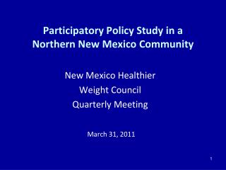 Participatory Policy Study in a  Northern New Mexico Community
