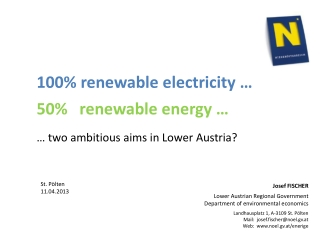 100% renewable electricity … 50%   renewable energy … … two ambitious aims in Lower Austria?