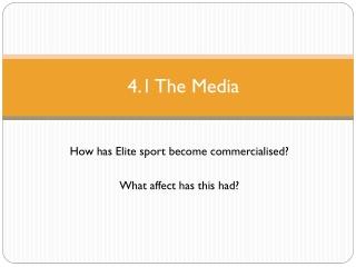 4.1 The Media