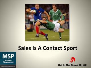 Sales  I s A Contact Sport
