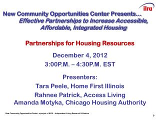 New Community Opportunities Center Presents…  Effective Partnerships to Increase Accessible, Affordable, Integrated Hou