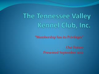 The Tennessee Valley Kennel Club, Inc.
