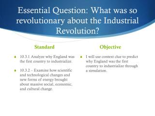 Essential Question: What was so revolutionary about the Industrial Revolution?