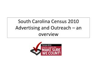 South Carolina Census 2010 Advertising and Outreach – an overview
