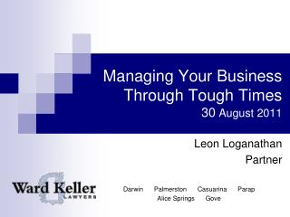 Managing Your Business Through Tough Times 30  August 2011
