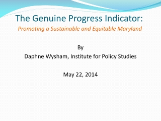 The Genuine Progress Indicator: Promoting a Sustainable and Equitable Maryland