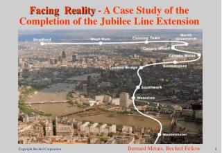 facing  reality - a case study of the completion of the jubilee line extension