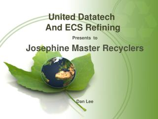 Presents   to Josephine Master Recyclers Dan Lee