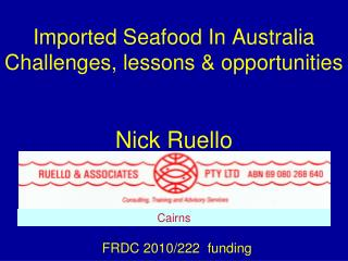 Imported Seafood In Australia Challenges, lessons & opportunities Nick Ruello