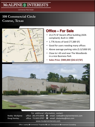 23,175 SF Vacant office building (ADA compliant); Built in 1988 1.776 Acres of land (77,389 SF) Good for users needing