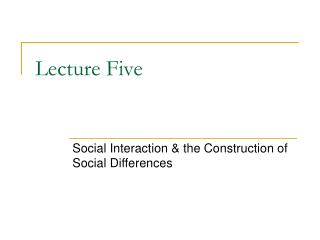 Social Interaction  the Construction of Social Differences