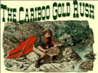The  Cariboo Gold Rush