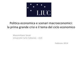 Politica economica e scenari macroeconomici: la prima grande crisi e il tema del ciclo economico