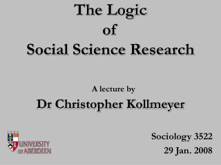the logic  of  social science research