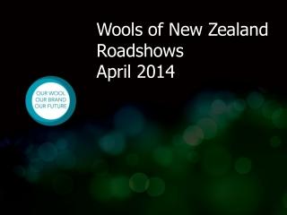 Wools of New Zealand Roadshows  September-October 2013