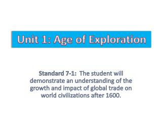 Standard  7-1:   The  student will demonstrate an understanding of the growth and impact of global trade on world civil