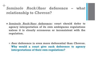 Seminole Rock/Auer  deference – what relationship to  Chevron ?