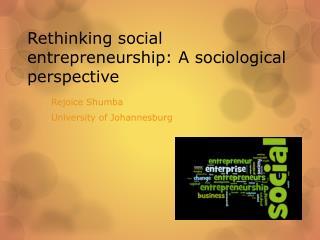 Rethinking social entrepreneurship: A sociological perspective