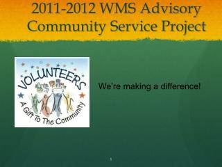2011-2012 WMS Advisory Community Service Project