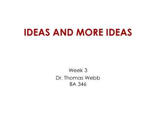 ideas and more ideas