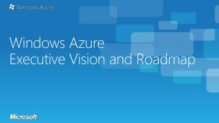 Windows Azure  Executive Vision and Roadmap