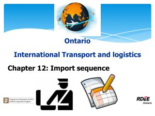 Ontario International Transport and logistics Chapter 12: Import sequence