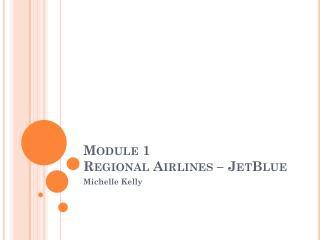 Module 1 Regional Airlines – JetBlue