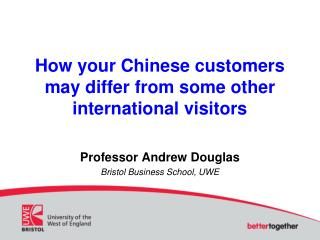 How your Chinese customers may differ from some other international visitors