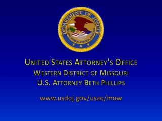 United States Attorney�s Office Western District of Missouri U.S. Attorney Beth Phillips