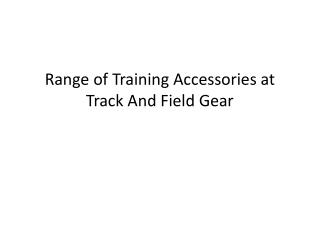 range of training accessories at track and field gear