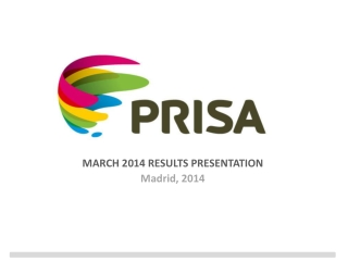 MARCH 2014 RESULTS PRESENTATION Madrid, 2014
