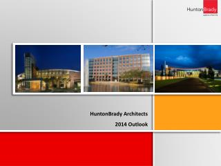 HuntonBrady Architects  2014 Outlook