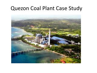 Quezon Coal Plant Case Study