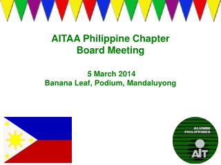 AITAA Philippine Chapter Board Meeting  5 March 2014 Banana Leaf, Podium,  Mandaluyong